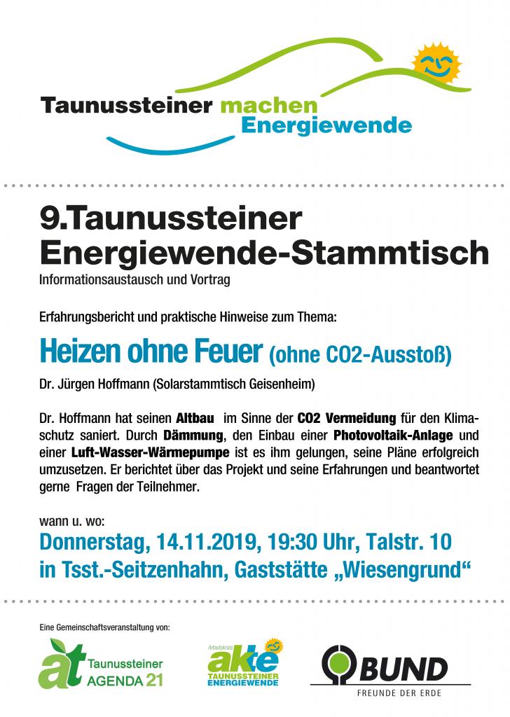9. Taunussteiner Energiewende-Stammtisch Informationsaustausch und Vortrag Erfahrungsbericht und praktische Hinweise zum Thema: Heizen ohne Feuer (ohne CO2-Ausstoß)